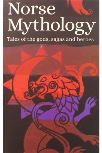 Norse Mythology: Tales of the Gods, Sagas and Heroes (Paperback)