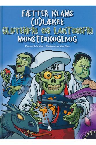 Fætter Klams (u)lækre glutenfri og laktosefri monsterkogebog