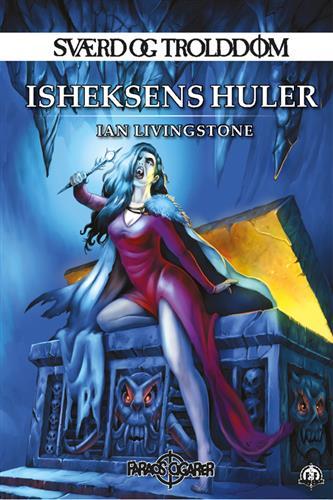 Sværd & trolddom: Isheksens huler (bind 5)