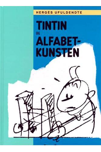 Tintin og Alfabetkunsten - Hergés ufuldendte