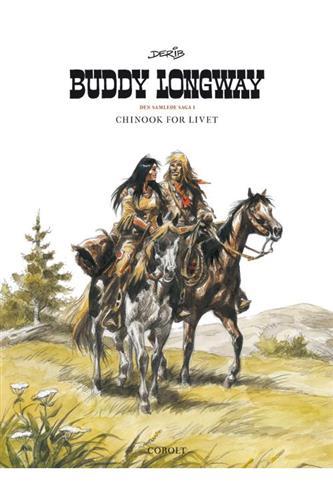 Buddy Longway - Den Samlede Saga Bind 1