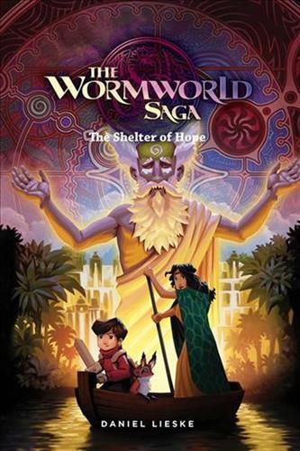 Wormworld Saga vol. 2: The Shelter of Hope